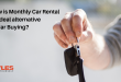 top-3-benefits-of-monthly-car-rental-an-ideal-alternative-to-car-buying