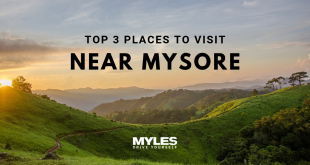 Top 3 Places to Visit Near Mysore For a Weekend Getaway